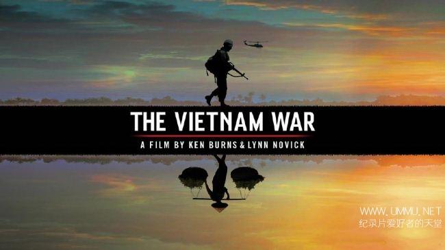 PBS纪录片《越南战争 The Vietnam War 2017》全10集 英语中英双字 收藏版1080P/47.3G/720P/14.2G/MP4 越南战争纪录片插图
